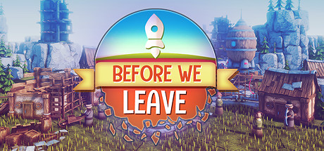 Before We Leave Guide for Happiness + Resources + Cooking Recipe 1 - steamsplay.com