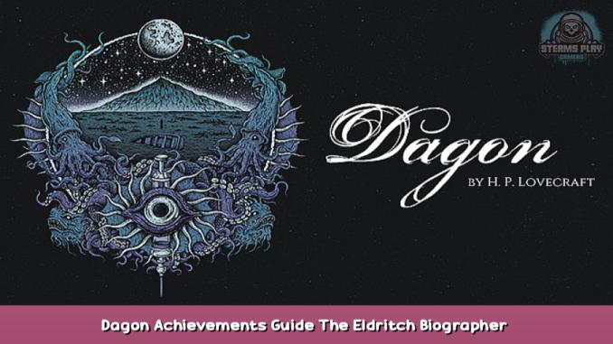 Dagon Achievements Guide ( The Eldritch Biographer ) 1 - steamsplay.com