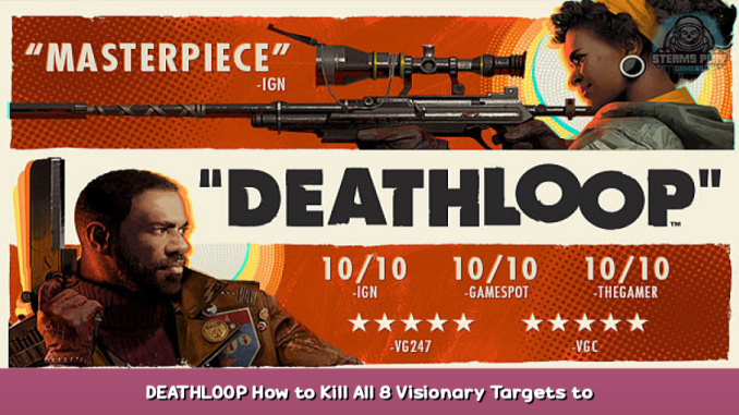 DEATHLOOP How to Kill All 8 Visionary Targets to Complete the Game 1 - steamsplay.com