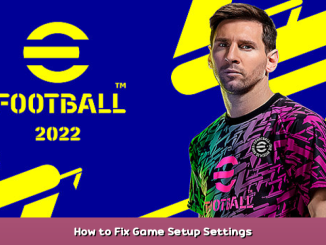 eFootball™ 2022 How to Fix Game Setup Settings 1 - steamsplay.com
