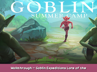 Goblin Summer Camp Walkthrough – Goblin Expeditions + Lore of the Current Era Story 1 - steamsplay.com