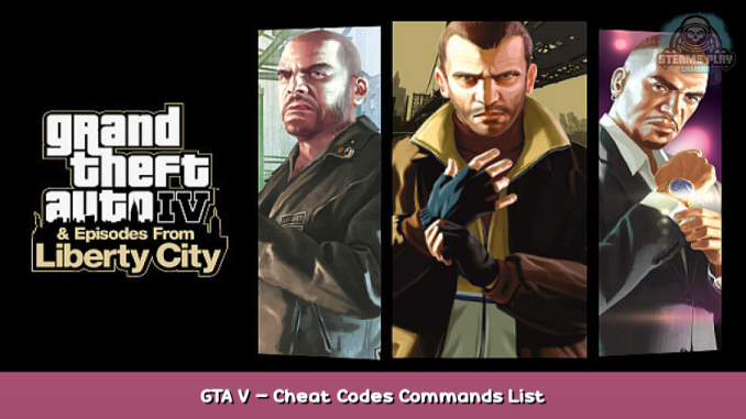 Grand Theft Auto IV: The Complete Edition GTA V – Cheat Codes Commands List 1 - steamsplay.com