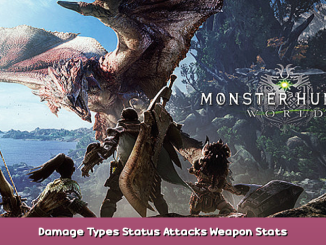 Monster Hunter: World Damage Types + Status Attacks + Weapon Stats 1 - steamsplay.com