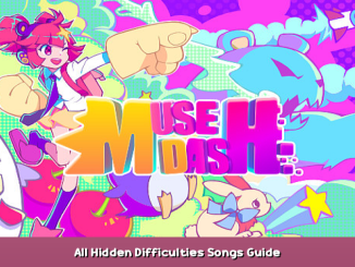 Muse Dash All Hidden Difficulties Songs Guide 1 - steamsplay.com