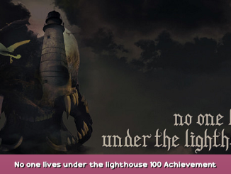 No one lives under the lighthouse 100% Achievement Guide + Walkthrough & Playthrough 1 - steamsplay.com