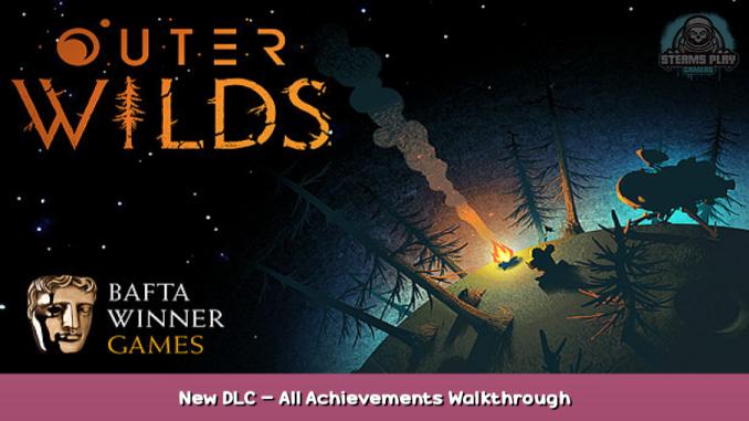 Outer Wilds New DLC – All Achievements + Walkthrough 1 - steamsplay.com