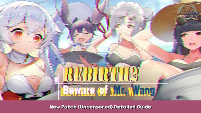 Rebirth2:Beware of Mr.Wang New Patch (Uncensored) Detailed Guide 1 - steamsplay.com