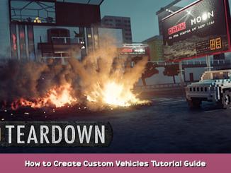 Teardown How to Create Custom Vehicles Tutorial Guide 1 - steamsplay.com