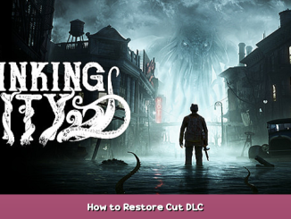 The Sinking City How to Restore Cut DLC 1 - steamsplay.com