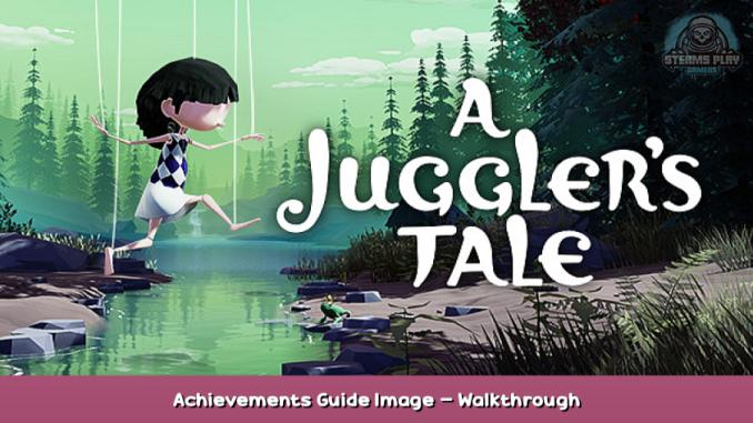 A Juggler's Tale Achievements Guide + Image – Walkthrough 1 - steamsplay.com