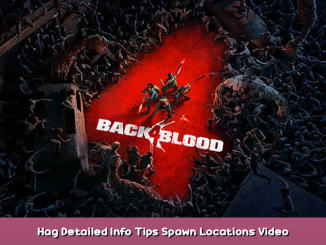 Back 4 Blood Hag Detailed Info Tips & Spawn Locations + Video Tutorial 1 - steamsplay.com