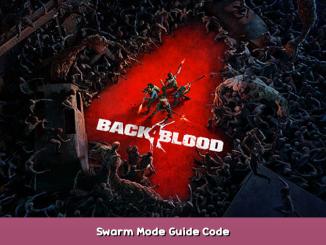 Back 4 Blood Swarm Mode Guide & Code 1 - steamsplay.com