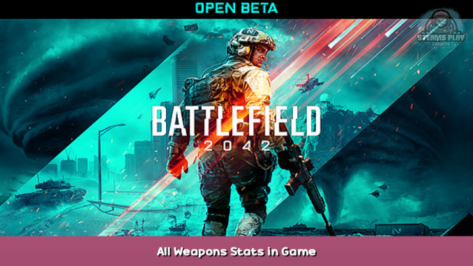 Battlefield™ 2042 Open Beta All Weapons & Stats in Game 1 - steamsplay.com