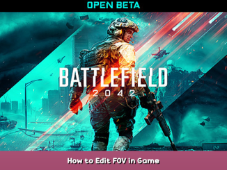 Battlefield™ 2042 Open Beta How to Edit FOV in Game 1 - steamsplay.com