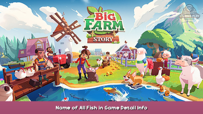Big Farm: Story Name of All Fish in Game + Detail Info 1 - steamsplay.com