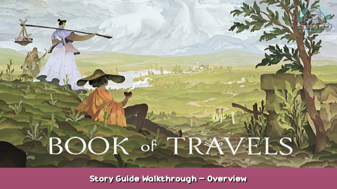 Book of Travels Story Guide + Walkthrough – Overview 2 - steamsplay.com