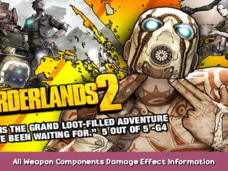 Borderlands 2 All Weapon Components + Damage Effect Information 1 - steamsplay.com
