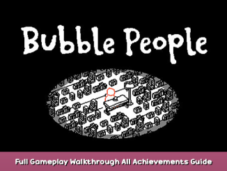 Bubble People Full Gameplay Walkthrough & All Achievements Guide 2 - steamsplay.com
