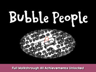 Bubble People Full Walkthrough & All Achievements Unlocked! 1 - steamsplay.com