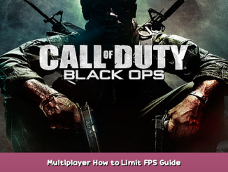 Call of Duty: Black Ops – Multiplayer How to Limit FPS Guide 6 - steamsplay.com