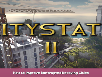 Citystate II How to Improve Bankrupted & Decaying Cities 1 - steamsplay.com
