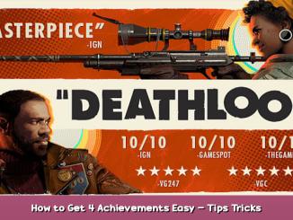 DEATHLOOP How to Get 4 Achievements Easy – Tips & Tricks 1 - steamsplay.com