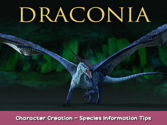Draconia Character Creation – Species Information Tips 1 - steamsplay.com