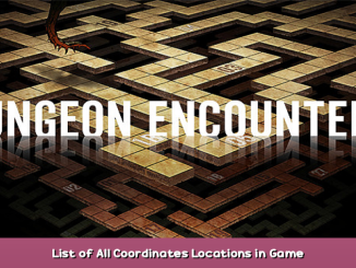 DUNGEON ENCOUNTERS List of All Coordinates Locations in Game 1 - steamsplay.com