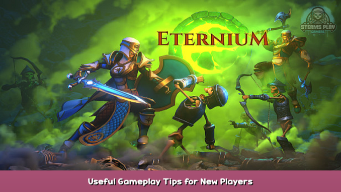 Eternium Useful Gameplay Tips for New Players 1 - steamsplay.com