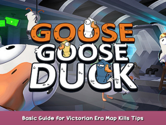 Goose Goose Duck Basic Guide for Victorian Era Map Kills Tips 1 - steamsplay.com