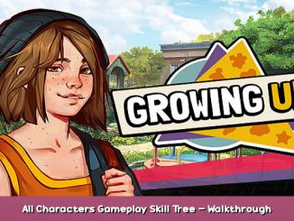 Growing Up All Characters Gameplay & Skill Tree – Walkthrough 1 - steamsplay.com