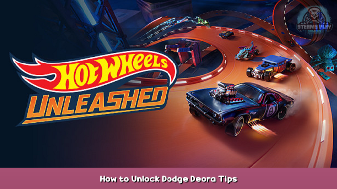 HOT WHEELS UNLEASHED™ How to Unlock Dodge Deora Tips 1 - steamsplay.com
