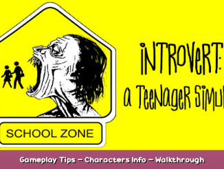 Introvert: A Teenager Simulator Gameplay Tips – Characters Info – Walkthrough 1 - steamsplay.com