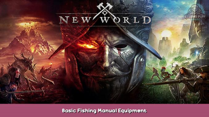 New World Basic Fishing Manual + Equipment 1 - steamsplay.com
