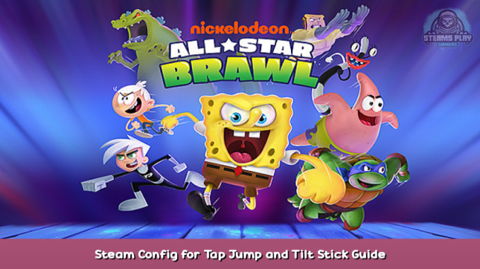 Nickelodeon All-Star Brawl Steam Config for Tap Jump and Tilt Stick Guide 1 - steamsplay.com