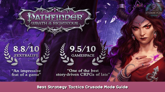 Pathfinder: Wrath of the Righteous Best Strategy & Tactics Crusade Mode Guide 2 - steamsplay.com