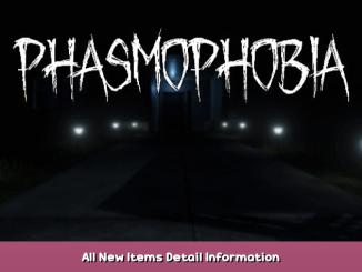 Phasmophobia All New Items Detail Information 1 - steamsplay.com