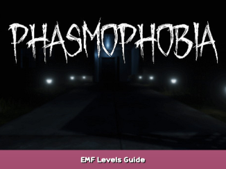 Phasmophobia EMF Levels Guide 1 - steamsplay.com
