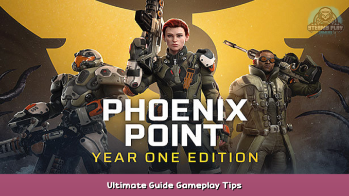 Phoenix Point: Year One Edition Ultimate Guide & Gameplay Tips 1 - steamsplay.com