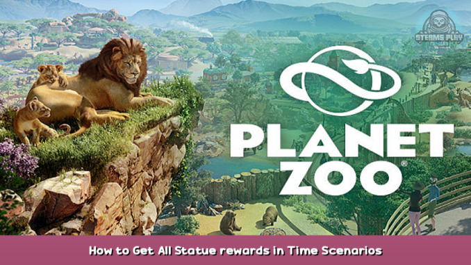 Planet Zoo How to Get All Statue rewards in Time Scenarios 2 - steamsplay.com