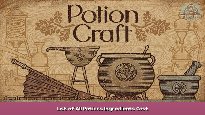 Potion Craft List of All Potions Ingredients & Cost 1 - steamsplay.com