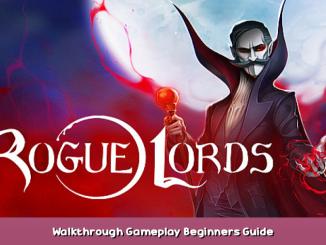 Rogue Lords Walkthrough Gameplay Beginners Guide 1 - steamsplay.com