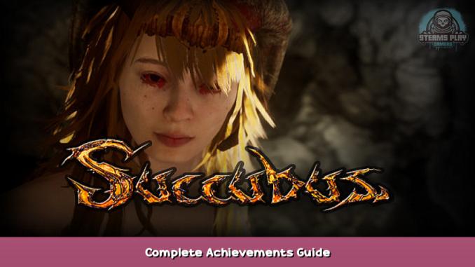 SUCCUBUS Complete Achievements Guide 1 - steamsplay.com