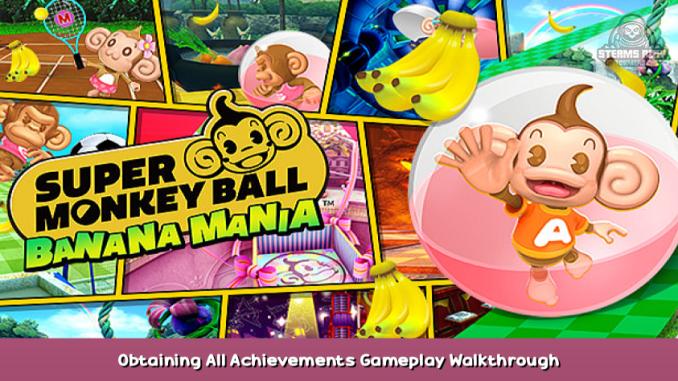 Super Monkey Ball Banana Mania Obtaining All Achievements + Gameplay Walkthrough 1 - steamsplay.com