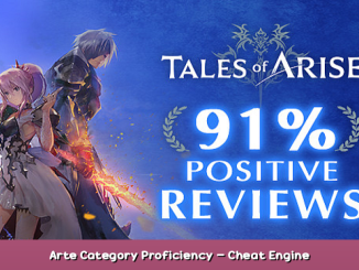 Tales of Arise Arte Category Proficiency – Cheat Engine Experiment 1 - steamsplay.com