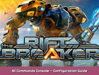 The Riftbreaker All Commands Console – Configuration Guide 1 - steamsplay.com