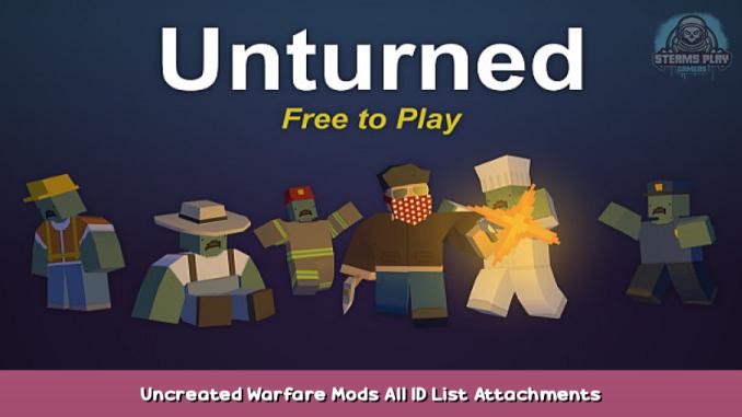 Unturned Uncreated Warfare Mods & All ID List + Attachments 1 - steamsplay.com