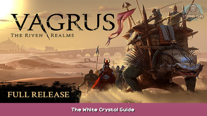 Vagrus – The Riven Realms The White Crystal Guide 1 - steamsplay.com