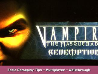Vampire: The Masquerade – Redemption Basic Gameplay Tips – Multiplayer – Walkthrough 1 - steamsplay.com